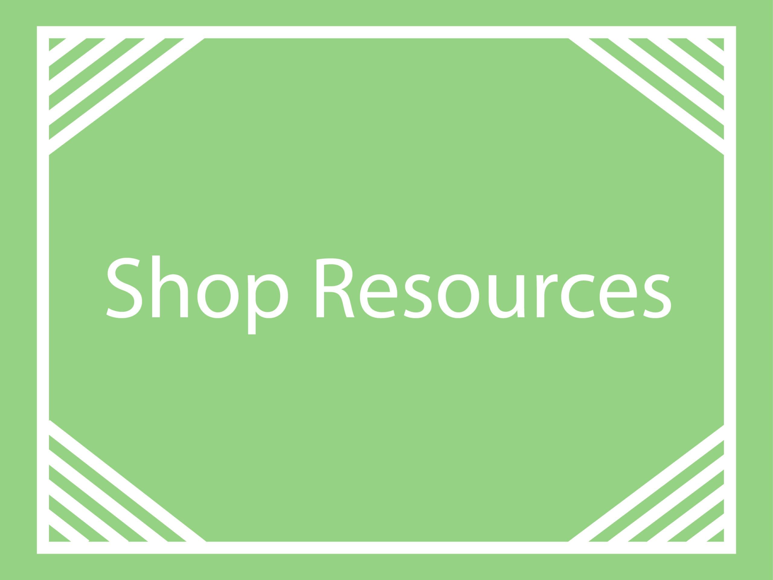 Shop Resources